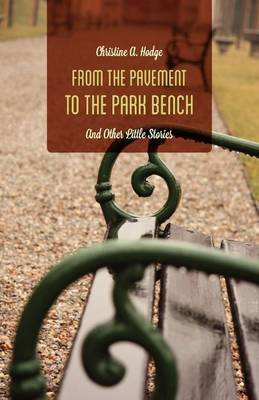 From the Pavement to the Park Bench: And Other Little Stories
