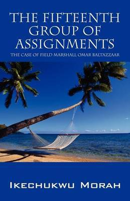 The Fifteenth Group of Assignments: The Case of Field Marshall Omar Baltazzaar