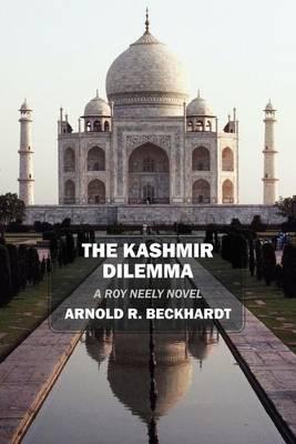 The Kashmir Dilemma: A Roy Neely Novel