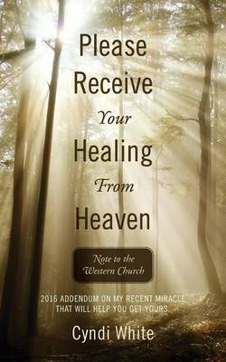 Please Receive Your Healing from Heaven: Note to the Western Church