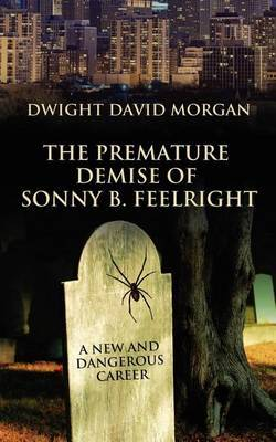 The Premature Demise of Sonny B. Feelright: A New and Dangerous Career