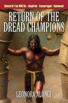 Return of the Dread Champions: Beware! You Will Be Inspired Encouraged Renewed