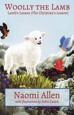 Woolly the Lamb: Lamb's Lesson (the Christian's Lesson)
