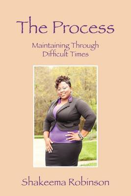 The Process: Maintaining Through Difficult Times