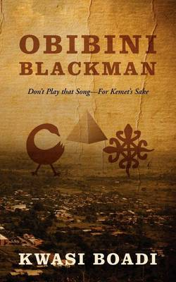 Obibini Blackman: Don't Play That Song - For Kemet's Sake