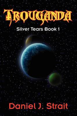 Trouganda: Silver Tears Book 1
