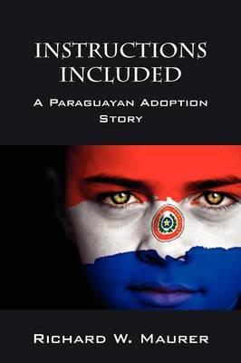 Instructions Included: A Paraguayan Adoption Story