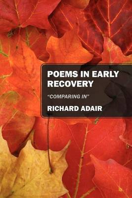 Poems in Early Recovery:  Comparing In