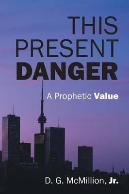 This Present Danger: A Prophetic Value