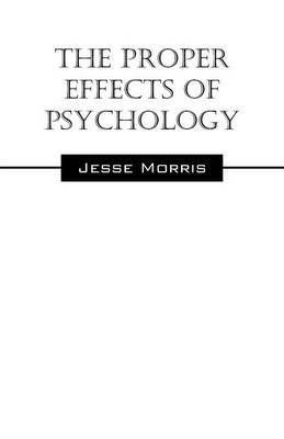 The Proper Effects of Psychology