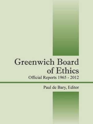 Greenwich Board of Ethics: Official Reports 1965 - 2012