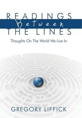 Readings Between the Lines: Thoughts on the World We Live in