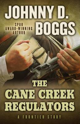 The Cane Creek Regulators: A Frontier Story