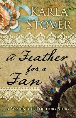 A Feather for a Fan: A Washington Territory Story