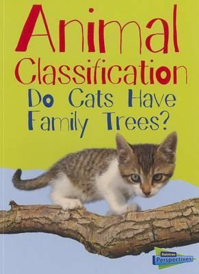 Animal Classification: Do Cats Have Family Trees?