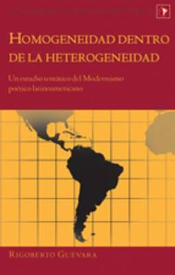 Homogeneidad Dentro de la Heterogeneidad: Un Estudio Tematico del Modernismo Poetico Latinoamericano