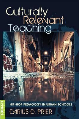 Culturally Relevant Teaching: Hip-Hop Pedagogy in Urban Schools