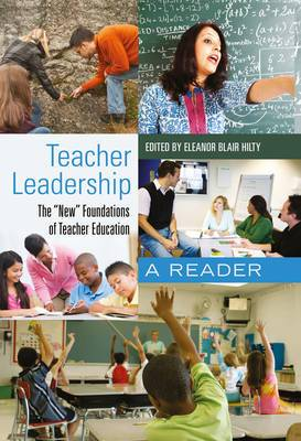 Teacher Leadership: The  New  Foundations of Teacher Education : A Reader