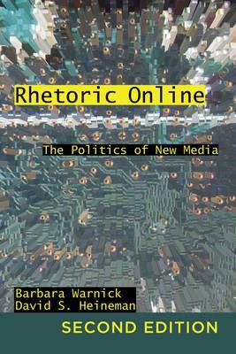 Rhetoric Online: The Politics of New Media