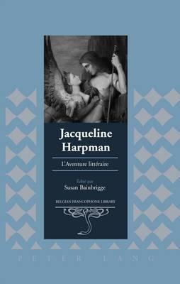 Jacqueline Harpman: L'Aventure Litteraire