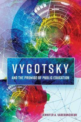 Vygotsky and the Promise of Public Education