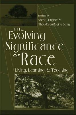 The Evolving Significance of Race: Living, Learning, and Teaching