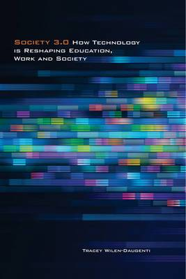 Society 3.0: How Technology Is Reshaping Education, Work and Society