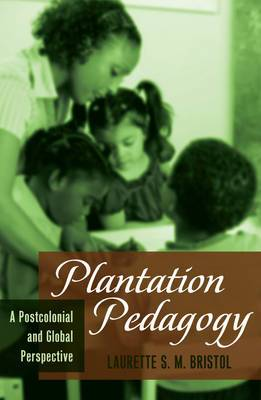 Plantation Pedagogy: A Postcolonial and Global Perspective