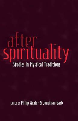 After Spirituality: Studies in Mystical Traditions