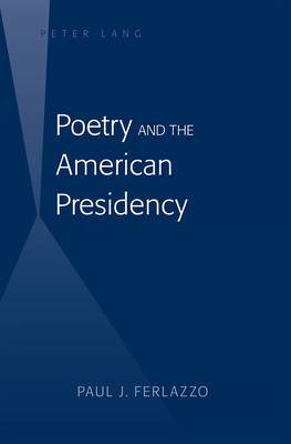 Poetry and the American Presidency