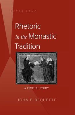 Rhetoric in the Monastic Tradition: A Textual Study