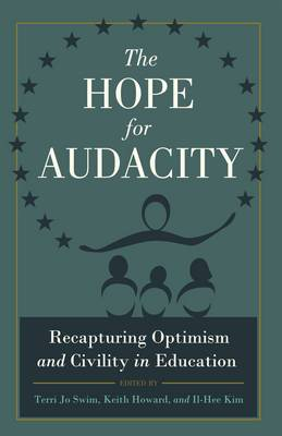 The Hope for Audacity: Recapturing Optimism and Civility in Education