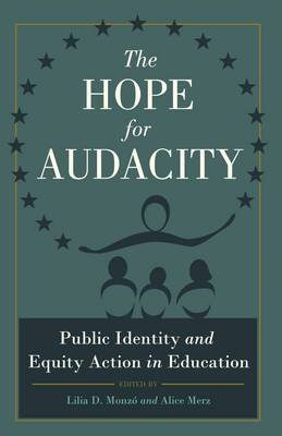 The Hope for Audacity: Public Identity and Equity Action in Education