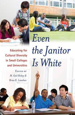 Even the Janitor is White: Educating for Cultural Diversity in Small Colleges and Universities