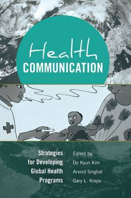 Health Communication: Strategies for Developing Global Health Programs