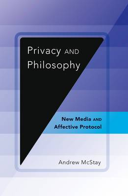 Privacy and Philosophy: New Media and Affective Protocol