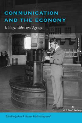 Communication and the Economy: History, Value and Agency