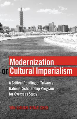 Modernization or Cultural Imperialism: A Critical Reading of Taiwan's National Scholarship Program for Overseas Study
