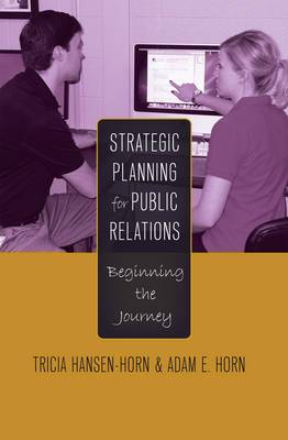 Strategic Planning for Public Relations: Beginning the Journey