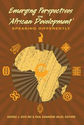 Emerging Perspectives on 'African Development': Speaking Differently