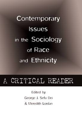 Contemporary Issues in the Sociology of Race and Ethnicity: A Critical Reader