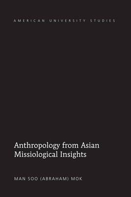 Anthropology from Asian Missiological Insights