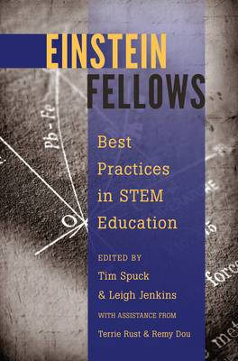 Einstein Fellows: Best Practices in STEM Education - With assistance from Terrie Rust & Remy Dou
