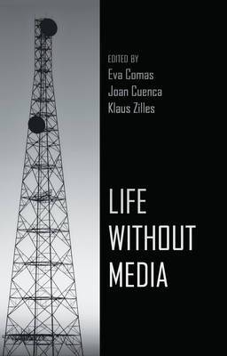 Life Without Media