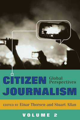 Citizen Journalism: Global Perspectives: Volume 2