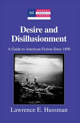 Desire and Disillusionment: A Guide to American Fiction Since 1890
