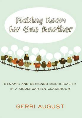 Making Room for One Another: Dynamic and Designed Dialogicality in a Kindergarten Classroom