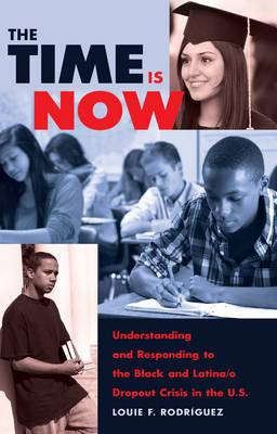 Time Is Now: Understanding and Responding to the Black and Latina/o Dropout Crisis in the U.S.