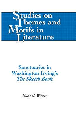 Sanctuaries in Washington Irving's the Sketch Book: The Sketch Book