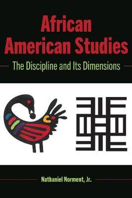 African American Studies: The Discipline and Its Dimensions